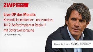 Dr. Karl Ulrich Volz Live-OP: Sofortimplantat Regio 11