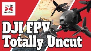 DJI FPV Mürztal Totally UnCut in Austria