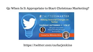Twitter Smarter: Q2 When Is It Appropriate to Start Christmas Marketing?