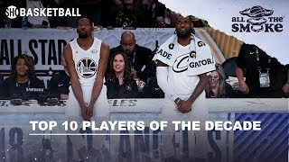 Top 10 NBA Players Of The Decade   ALL THE SMOKE