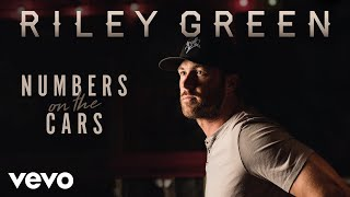 Riley Green - Numbers On The Cars (Audio)