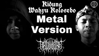 Kidung Wahyu Kolosebo Metal Version (Cover Abdul Dark)