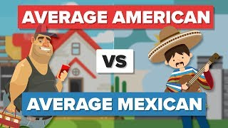 Average American Vs Average Mexican   People Comparison