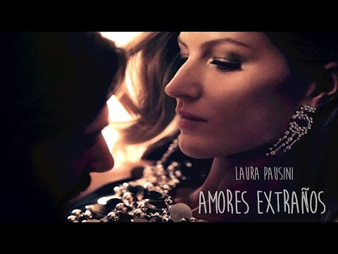 , title : 'Laura Pausini - Amores Extraños - Letra'
