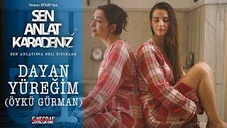 Dayan Yüreğim - Öykü Gürman - Sen Anlat Karadeniz 31.Bölüm (KLİP)