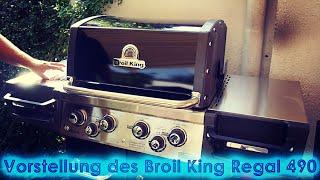 #154: Vorstellung des Broil King Regal 490