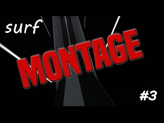 CS:GO Surf Montage #3 (60 Fps!)
