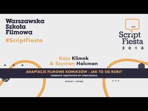 Adaptacje filmowe komiksów - Kaja Klimek i Szymon Holcman | Script Fiesta 2018
