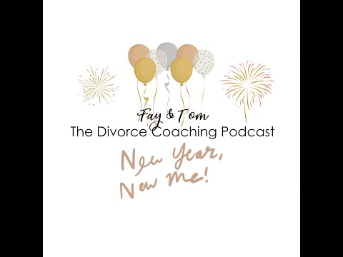 Divorce Coaching Podcast - Ep3 - New Year Special 2020/21