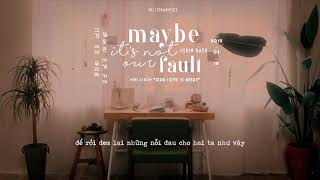 « Vietsub » Maybe it's not our fault ♪ Yerin Baek