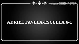 ADRIEL FAVELA-ESCUELA 6-1