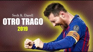 Lionel Messi ● Otro Trago | Sech Ft. Darell ᴴᴰ