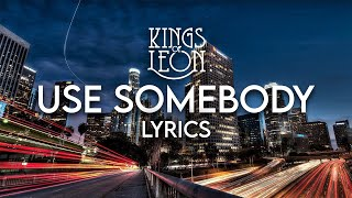 Kings Of Leon   Use Somebody Lyrics