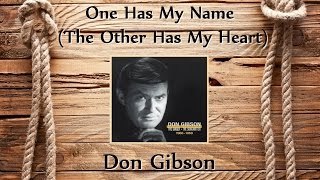 Don Gibson - One Has My Name (The Other Has My Heart)