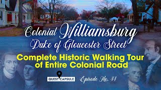 Historic Walking Tour of Entire Duke of Gloucester Street in Colonial Williamsburg, Virginia -