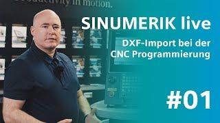 SINUMERIK live – Verwendung von DXF bei der CNC-Programmierung