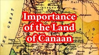 A Forgotten Part of the Covenant: The Land of Canaan