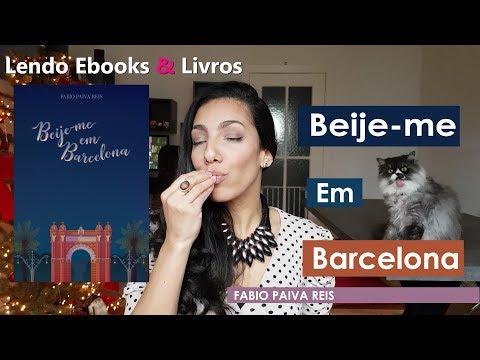 ((Dica)) Resenha de Beije-me em Barcelona - Fabio Paiva Reis