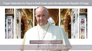 2017.11.23 - Prayer Celebration for Peace in South Sudan and in the Democratic Republic of Congo