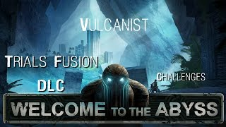 Vulcanist Challenge Trials Fusion Welcome to The Abyss Depth Disturbance