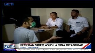 "Pria Pemeran Video Mesum ""Vina Garut"" Akhirnya Ditangkap di Bandung - Sergap 25/09"