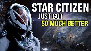 Star Citizen - Just Got So Much Better