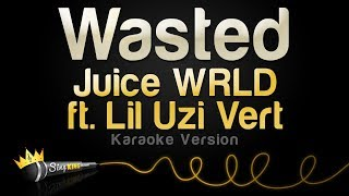 Juice WRLD Ft. Lil Uzi Vert   Wasted (Karaoke Version)