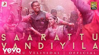 Kaatru Veliyidai - Saarattu Vandiyila Promo | AR Rahman, Mani Ratnam