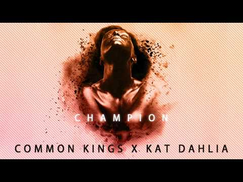 👑  Common Kings & Kat Dahlia - Champion (Explicit)