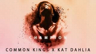 Gambar cover 👑  Common Kings & Kat Dahlia - Champion (Explicit)