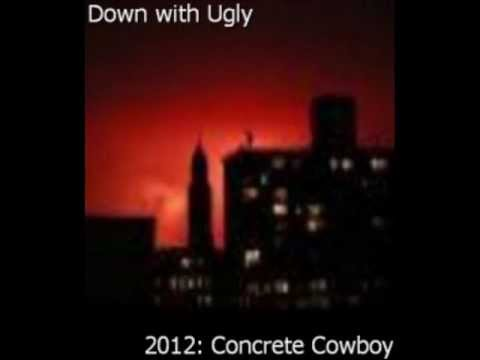 Down with ugly - I am dirt .wmv