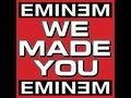 We Made You by Eminem | Eminem