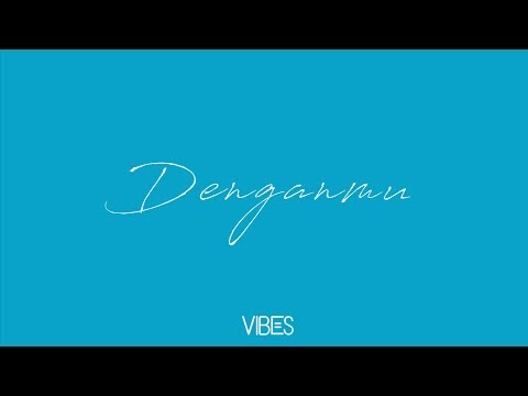 VIBES - Denganmu (Official Lyric Video) Mp3
