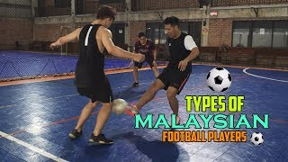 9 Types of Malaysian Football Players