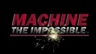 Machine The Impossible