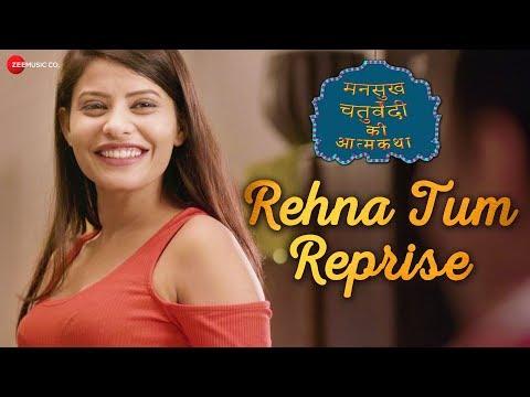 Rehna Tum - Reprise   Mansukh Chaturvedi Ki Atmaka