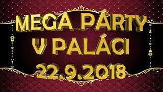 MEGA PÁRTY V PALÁCI (22.9.2018)
