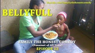 BELLYFULL (Family The Honest Comedy) (Episode 12)