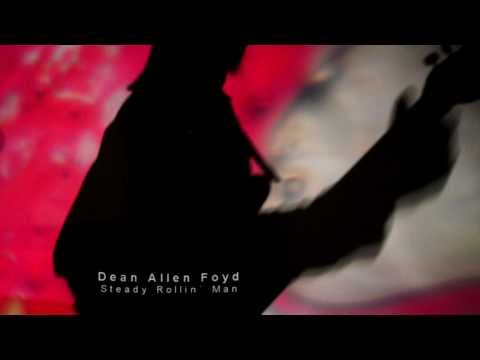 Dean Allen Foyd - Steady Rollin´ Man - Dir by LoenM