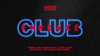 Armin van Buuren feat. Cindy Alma - Beautiful Life (Sebastien Extended Remix)