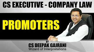 CS Executive - Company Law - PROMOTERS I By CS Deepak Gajrani