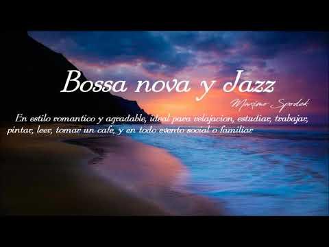 BOSSA NOVA Y JAZZ,  ROMANTICO Y AGRADABLE, RELAJACION, ESTUDIAR, TRABAJAR,  CAFE, PINTAR, LEER mp3 yukle - mp3.DINAMIK.az