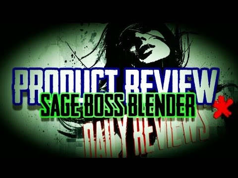 Sage BOSS Blender Review | Daily Reviews