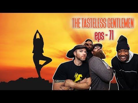 The Tasteless Gentlemen Show – Episode 71