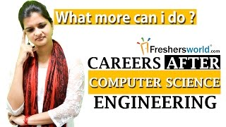 After Computer Science Engineering ? – CSE,MS,M.Tech,Jobs,Start-ups