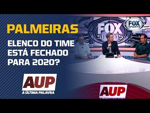 ELENCO DO PALMEIRAS ESTÁ FECHADO PARA 2020? Assunto gera debate no 'A Última Palavra'