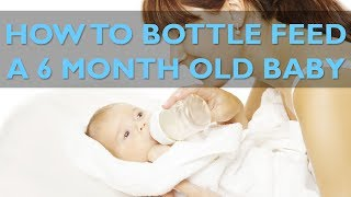 How To Start Bottle Feeding a 6 Month Old Baby | CloudMom