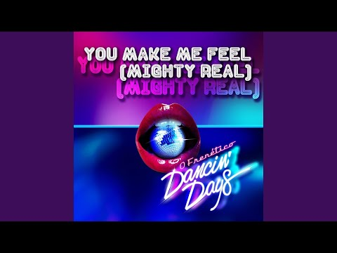 O Frenético Dancin' Days You Make Me Feel Mighty Real Feat Andrey Fellipy