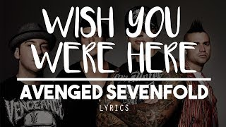 Wish You Were Here - Avenged Sevenfold [Download 320,MP3]