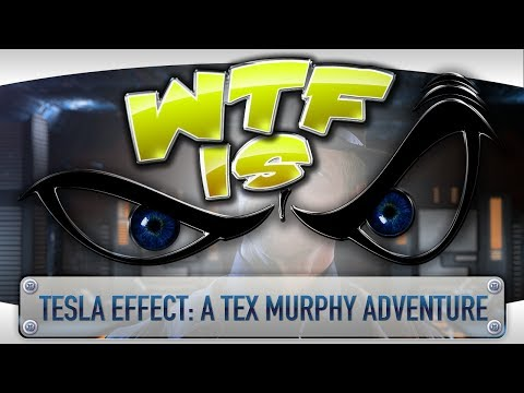 ► WTF Is... - Tesla Effect: A Tex Murphy Adventure ? video thumbnail